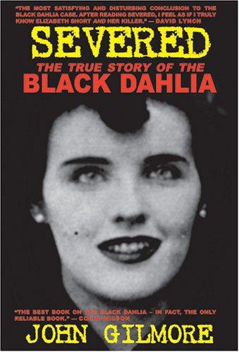 Severed: The True Story of the Black Dahlia Murder (Paperback)