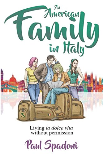 An American Family in Italy: Living La Dolce Vita without...