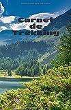 Carnet de TREKKING: Journal à compléter étape après étape de 100 pages 12.85 x 19.84 Cm Votre...