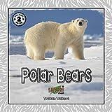 Polar Bears (Safari Readers): Reading books for wildlife fans - Stage 2 (Safari Readers Book Series 9)