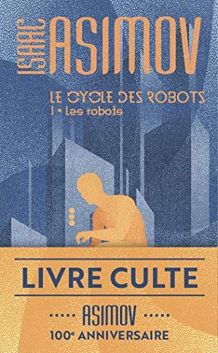Le cycle des robots, 1:Les robots