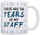 Coworker Boss Gift Tears of my Staff Office Humor Gag Gift Coffee Mug Tea Cup Tear Drops