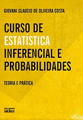 Course in Inferential Statistics and Probabilities: Theory and Practice