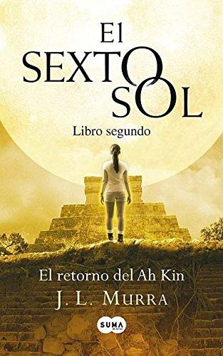 El retorno del Ah Kin / The Return of Ah Kin (El Sexto Sol / The Sixth Sun)