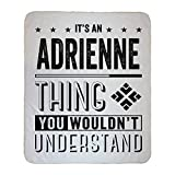 Funny Blanket Gift for Mom from Daughter - It's an Adrienne Thing You Wouldn't Understand - Throw Blanket, Fleece Blanket, Super Soft Blanket, Lightweight Easy Care 50'x60'