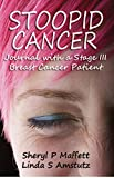 Stoopid Cancer: Journaling with a Stage III Breast Cancer Patient