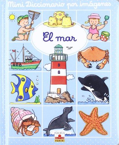 El mar (Mini diccionario por imagenes/ Picture Mini Dictionary)