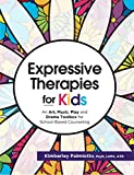 Expressive Therapies for Kids: An Art,...