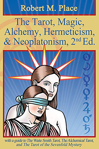 The Tarot, Magic, Alchemy, Hermeticism & NNeoplatonism 2nd...