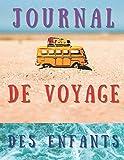 Journal de Voyage des enfants: Carnet de voyage et carnet de croquis pour...