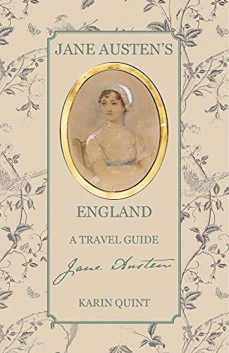 Jane Austen's England: A Travel Guide