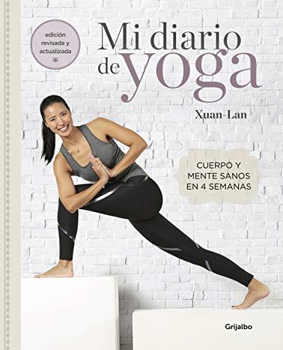 Mi diario de yoga (edición revisada y actualizada): Cuerpo y mente sanos en 4 semanas (Vida activa y deporte)