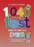 1040 preguntas tipo test LPAC: Ley 39/2015, de 1 de octubre, del Procedimiento Administrativo Común...