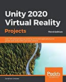 Unity 2020 Virtual Reality Projects: Learn VR development by building immersive applications and games with Unity 2019.4 and later versions, 3rd Edition