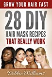 Grow Your Hair Fast: 28 DIY Hair Mask Recipes That Really Work (Grow Hair Faster)