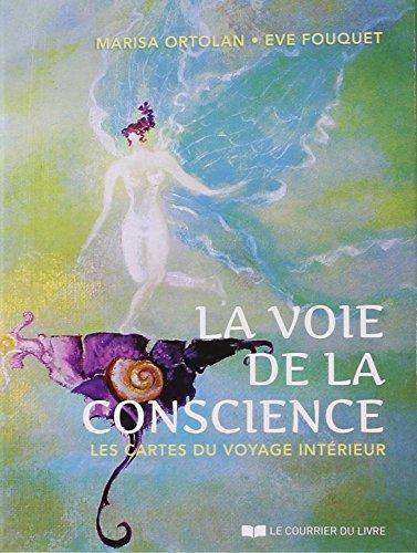 La voie de la conscience : Les cartes du voyage intérieur. Avec 56 cartes