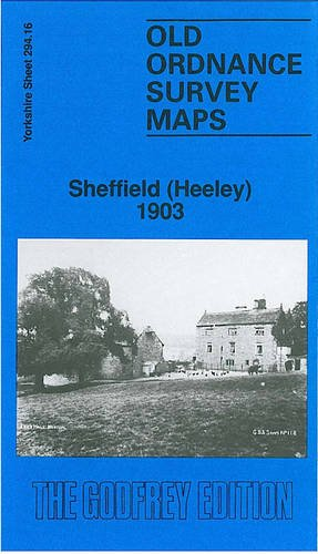 Sheffield (Heeley) 1903: Yorkshire Sheet 294.16 (Old O.S. Maps of Yorkshire)
