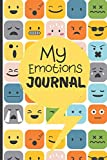 My Emotions Journal: Feelings Journal For Kids And Teens - Help Children And Tweens Express Their Emotions - Through Drawing & Writing - Reduce ... (mood & emotion tracking journals)