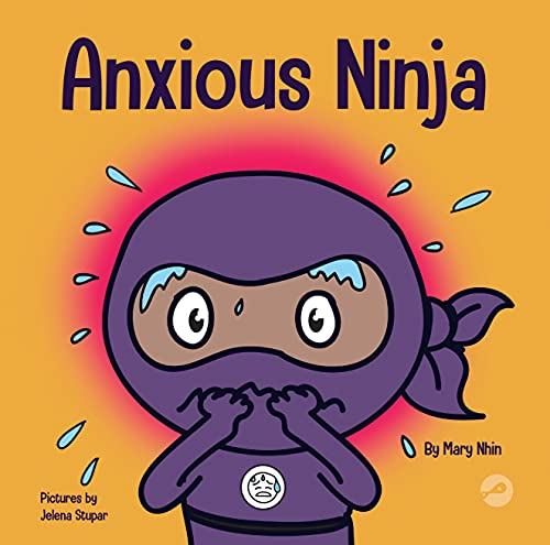 Anxious Ninja: A Children's Book About Overcoming Anxiety...