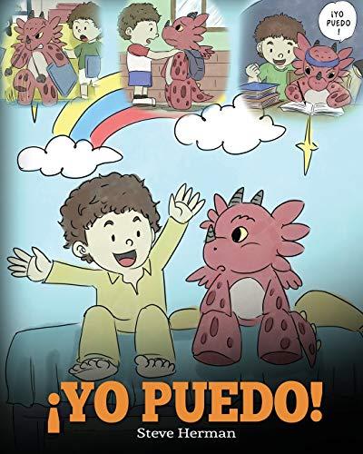 ¡Yo Puedo!: (I Got This!) Una linda historia para dar confianza a los niños en el manejo de situaciones difíciles.: 8 (My Dragon Books Español)
