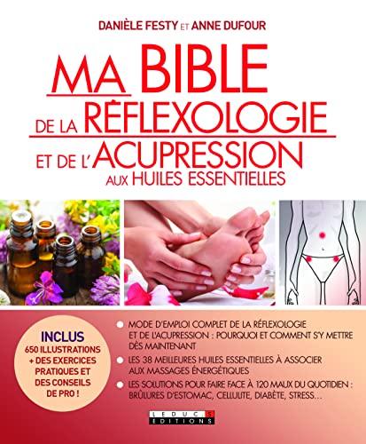Ma bible de la réflexologie et de...