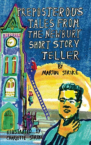 Preposterous Tales From The Newbury Short Story Teller by [Martin Strike, Charlotte Strike]