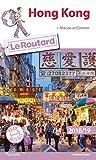Guide du Routard Hong Kong 2018/19: + Macao et Canton