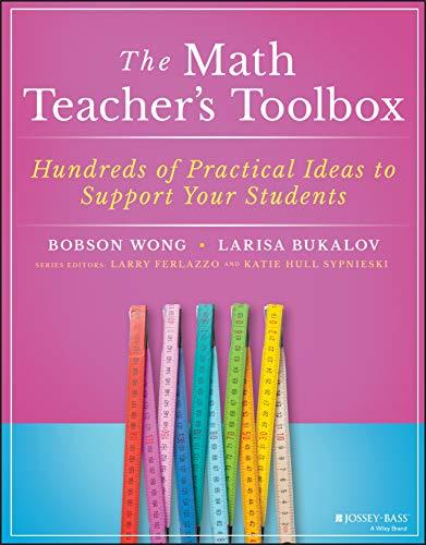 The Math Teacher's Toolbox: Hundreds of Practical Ideas to...