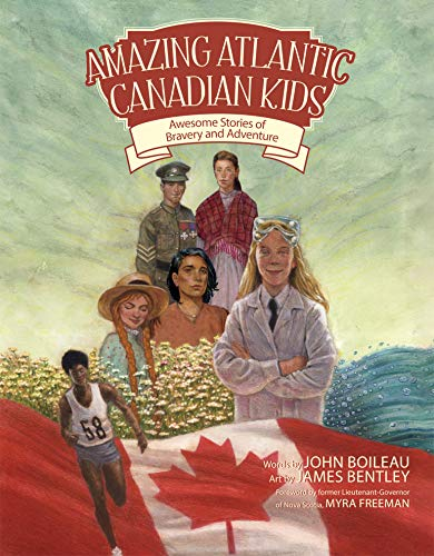 Amazing Atlantic Canadian Kids: Awesome Stories of Bravery and Adventure (Paperback)