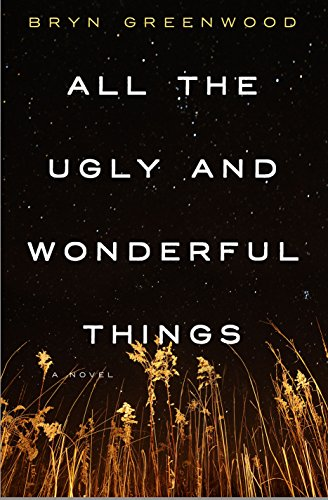 All the Ugly and Wonderful Things: A Novel 1