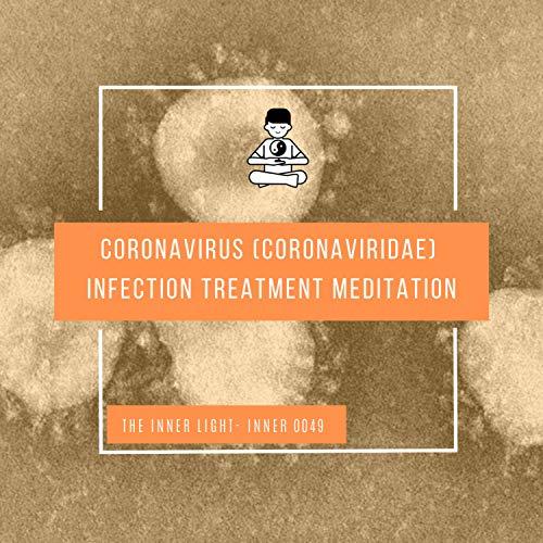 Coronavirus (Coronaviridae) Infection Treatment Meditation