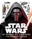 STAR WARS - Encyclopédie illustrée - Le Reveil de la Force: Episode VIII