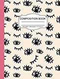 Composition Notebook: Cute Eyes and Eyelashes Funny Girls Wide Ruled Paper Lined Notebook Journal for Teens Kids Students Back to School 7.5 x 9.25 in. 100 Pages