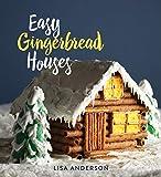 Easy Gingerbread Houses:...