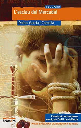 L'esclau del Mercadal: 10 (Esguard)