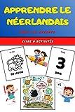 Apprendre le Néerlandais pour les enfants - Livre d'activités: Apprends le Belge...