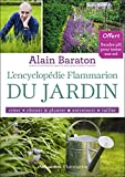 L'Encyclopédie Flammarion du jardin: créer, choisir, planter, entretenir, tailler