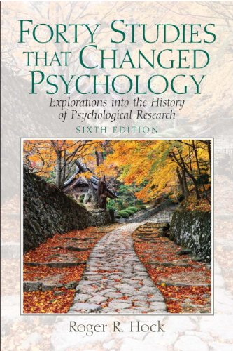 Forty Studies that Changed Psychology: Explorations into the...
