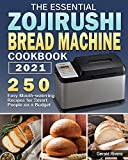 The Essential Zojirushi Bread Machine Cookbook 2021