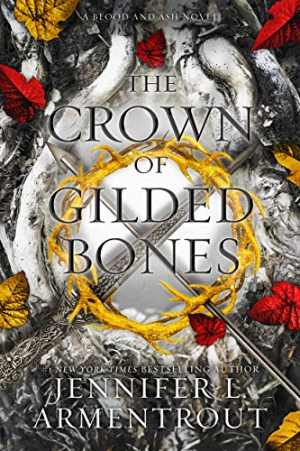 The Crown of Gilded Bones (Blood And Ash Series Book 3) Kindle Edition