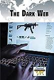 The Dark Web (Current Controversies)