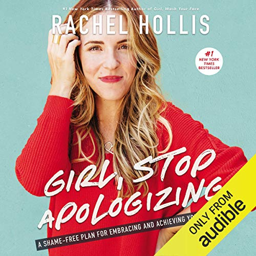 Girl, Stop Apologizing (Audible Exclusive Edition): A...