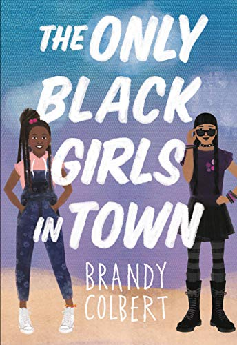 The Only Black Girls in Town by [Brandy Colbert]