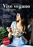 Vive vegano: Una guía sobre ética animal y alimentación...