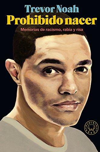 Prohibido nacer: Memorias de racismo, rabia y risa