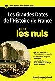 Les grandes dates de l'histoire de France pour les Nuls poche (POCHE NULS)