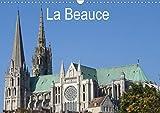 La Beauce (Calendrier mural 2021 DIN A3 horizontal): Une belle découverte du riche patrimoine de la Beauce (Calendrier mensuel, 14 Pages )
