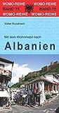 Mit dem Wohnmobil nach Albanien (Womo-Reihe)