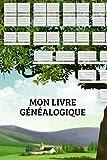 Mon Livre Généalogique: 10 générations à compléter