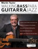 Walking Bass Lines for Jazz Guitar - Martin Taylor